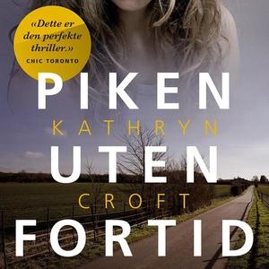Piken uten fortid (lydbok) av Kathryn Croft