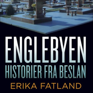 Englebyen (lydbok) av Erika Fatland