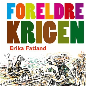 Foreldrekrigen (lydbok) av Erika Fatland