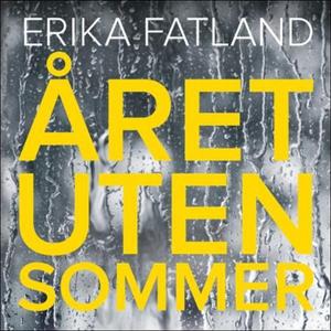 Året uten sommer (lydbok) av Erika Fatland