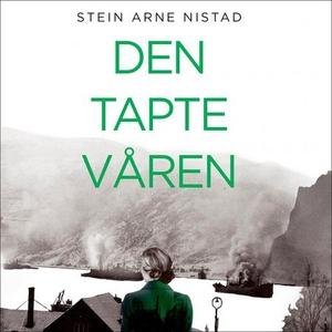 Den tapte våren (lydbok) av Stein Arne Nistad