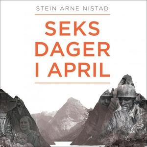 Seks dager i april (lydbok) av Stein Arne Nis