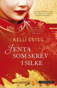 Jenta som skrev i silke (ebok) av Kelli Estes