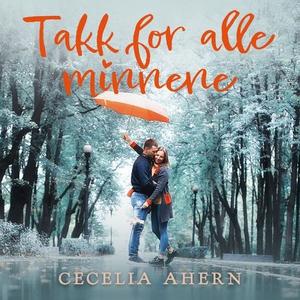 Takk for alle minnene (lydbok) av Cecelia Ahe