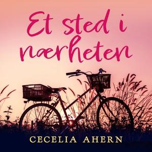 Et sted i nærheten (lydbok) av Cecelia Ahern