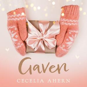 Gaven (lydbok) av Cecelia Ahern