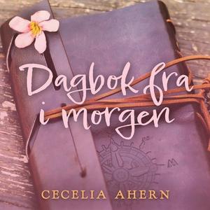 Dagbok fra i morgen (lydbok) av Cecelia Ahern