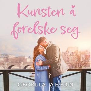 Kunsten å forelske seg (lydbok) av Cecelia Ah