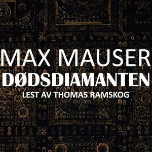 Dødsdiamanten (lydbok) av Max Mauser