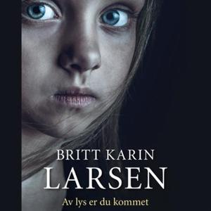 Av lys er du kommet (lydbok) av Britt Karin L