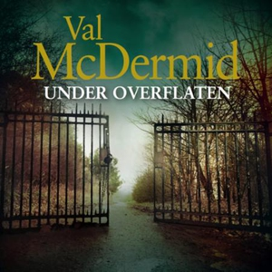 Under overflaten (lydbok) av Val McDermid