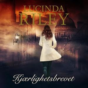 Kjærlighetsbrevet (lydbok) av Lucinda Riley