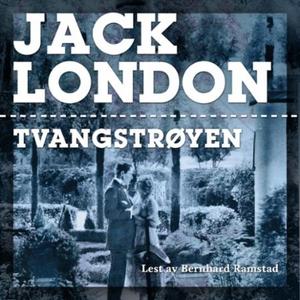 Tvangstrøyen (lydbok) av Jack London