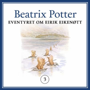 Eventyret om Eirik Eikenøtt (lydbok) av Beatr