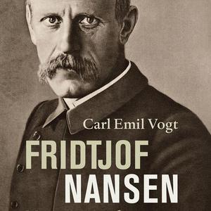 Fridtjof Nansen (lydbok) av Carl Emil Vogt