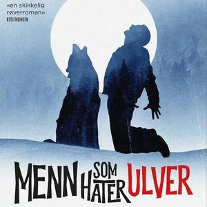 Menn som hater ulver (lydbok) av Lars Lenth