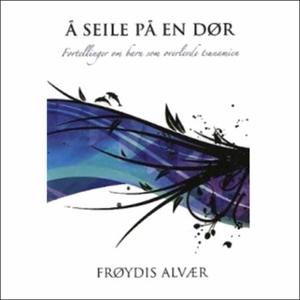Å seile på en dør (lydbok) av Frøydis Alvær
