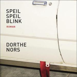 Speil speil blink (lydbok) av Dorthe Nors