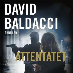 Attentatet (lydbok) av David Baldacci