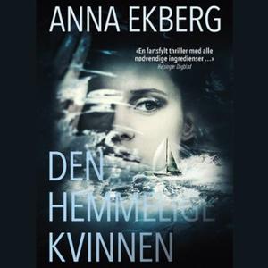 Den hemmelige kvinnen (lydbok) av Anna Ekberg