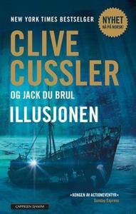 Illusjonen (ebok) av Clive Cussler, Jack Du B