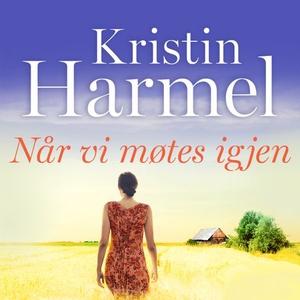 Når vi møtes igjen (lydbok) av Kristin Harmel
