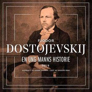 En ung manns historie 2 (lydbok) av Fjodor M.