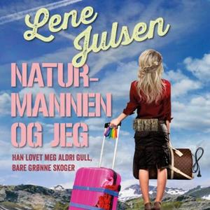 Naturmannen og jeg (lydbok) av Lene Julsen