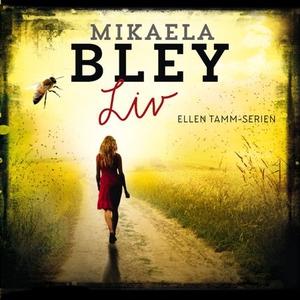 Liv (lydbok) av Mikaela Bley