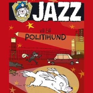 Jazz vil bli politihund (lydbok) av Lesley Gi