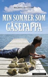 Min sommer som gåsepappa (ebok) av Michael Qu