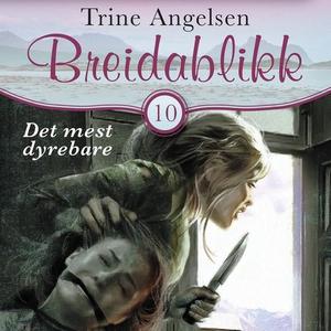 Det mest dyrebare (lydbok) av Trine Angelsen