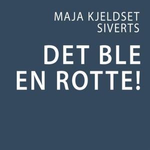 Det ble en rotte! (lydbok) av Maia Kjeldset S