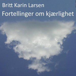 Fortellinger om kjærlighet (lydbok) av Britt
