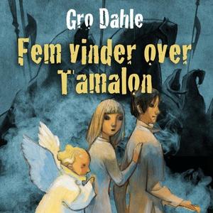 Fem vinder over Tamalon (lydbok) av Gro Dahle