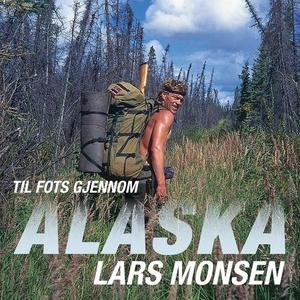 Til fots gjennom Alaska (lydbok) av Lars Mons