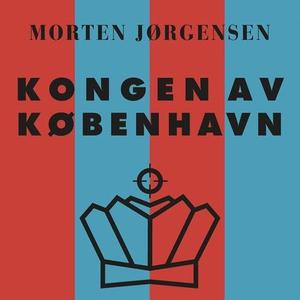 Kongen av København (lydbok) av Morten Jørgen