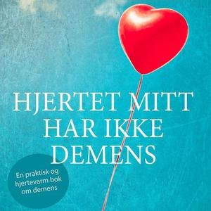 Hjertet mitt har ikke demens (lydbok) av Audu