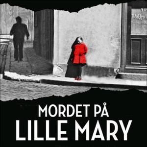 Mordet på lille Mary (lydbok) av Bernt Rougth