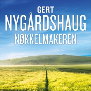 Nøkkelmakeren (lydbok) av Gert Nygårdshaug