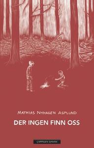 Der ingen finn oss (ebok) av Mathias Nyhagen
