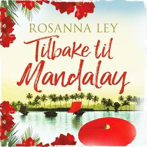 Tilbake til Mandalay (lydbok) av Rosanna Ley