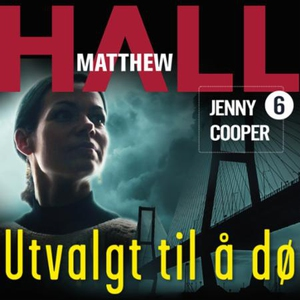 Utvalgt til å dø (lydbok) av Matthew R. Hall