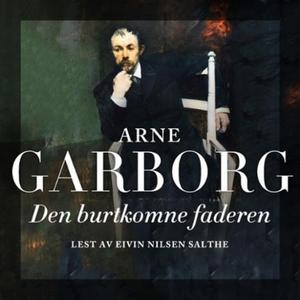 Den burtkomne faderen (lydbok) av Arne Garbor