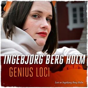 Genius loci (lydbok) av Ingebjørg Berg Holm
