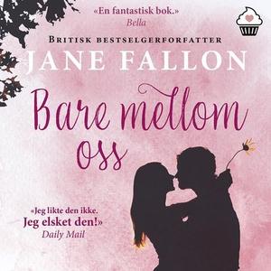 Bare mellom oss (lydbok) av Jane Fallon