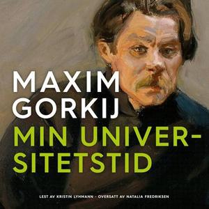 Min universitetstid (lydbok) av Maksim Gorkij