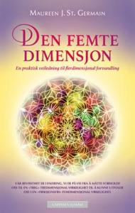 Den femte dimensjon (ebok) av Maureen J. St.