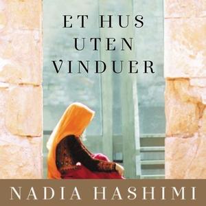 Et hus uten vinduer (lydbok) av Nadia Hashimi