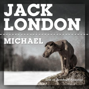 Michael (lydbok) av Jack London